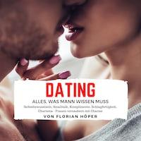Dating – Alles was Mann wissen muss