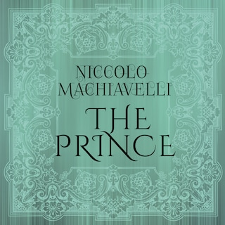 Niccolo Machiavelli - The Prince