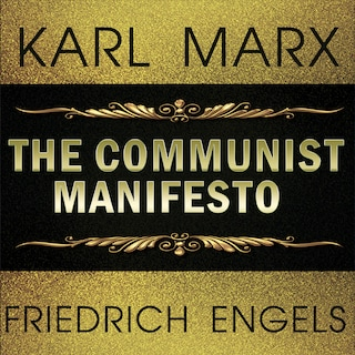 Karl Marx, Friedrich Engels - the Communist Manifesto