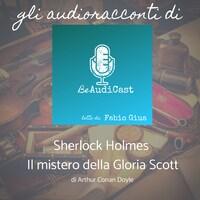 Sherlock Holmes - Il mistero della Gloria Scott