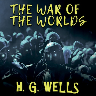 H. G. Wells - The War of the Worlds