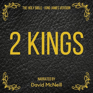 The Holy Bible - 2 Kings