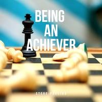 Being an Achiever