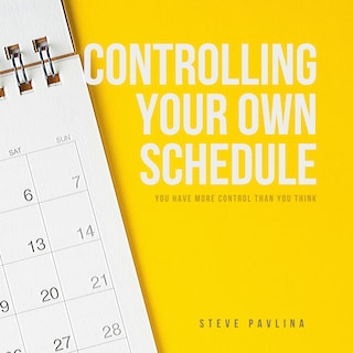 Controlling Your Own Schedule