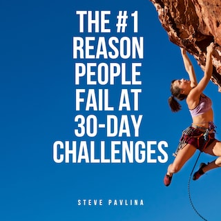 The #1 Reason People Fail At 30-Day Challenges