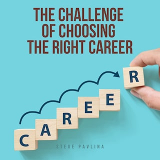 The Challenge of Choosing the Right Career