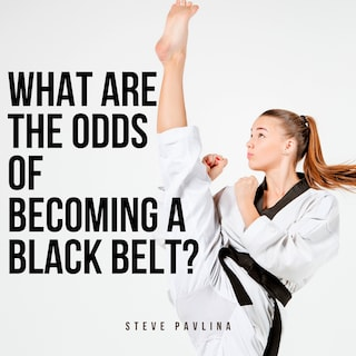What Are the Odds of Becoming a Black Belt?