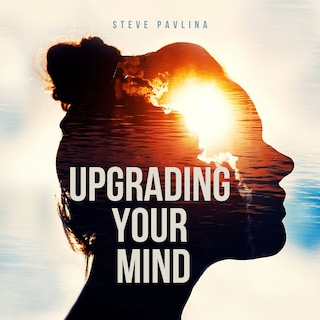 Upgrading Your Mind