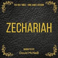 The Holy Bible - Zechariah