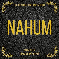 The Holy Bible - Nahum