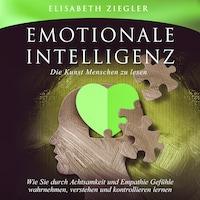 Emotionale Intelligenz - Die Kunst Menschen zu lesen