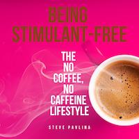 Being Stimulant-Free