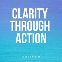 Clarity Through Action