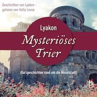 Mysteriöses Trier