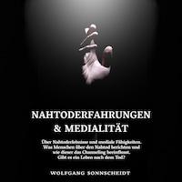 Nahtoderfahrungen & Medialität