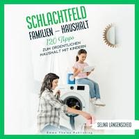 Schlachtfeld Familien - Haushalt