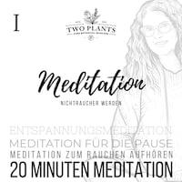 Meditation Nichtraucher werden - Meditation I - 20 Minuten Meditation