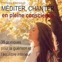 Méditer, chanter en pleine conscience