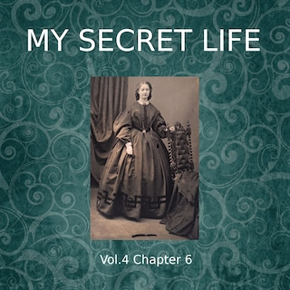 My Secret Life, Vol. 4 Chapter 6