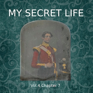 My Secret Life, Vol. 4 Chapter 7