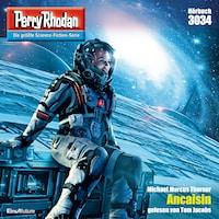 Perry Rhodan 3034: Ancaisin