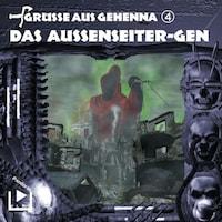 Grüsse aus Gehenna - Teil 4: Das Aussenseiter-Gen
