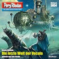 Perry Rhodan 3054: Die letzte Welt der Vecuia