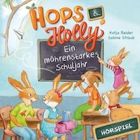 Hops & Holly 2: Ein möhrenstarkes Schuljahr (Hörspiel)