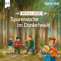 Ben und Lasse - Spurensuche im Dunkelwald