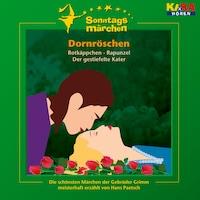Dornröschen / Rotkäppchen / Rapunzel / Der gestiefelte Kater (KI.KA Sonntagsmärchen)