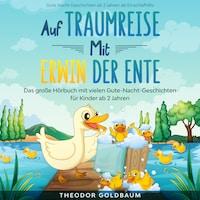 Auf Traumreise mit Erwin der Ente
