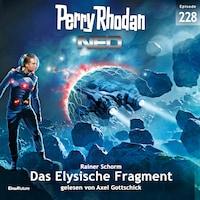 Perry Rhodan Neo 228: Das Elysische Fragment