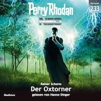 Perry Rhodan Neo 233: Der Oxtorner