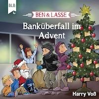 Ben und Lasse - Banküberfall im Advent
