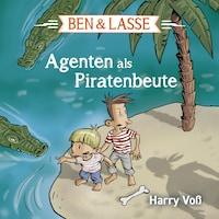 Ben und Lasse - Agenten als Piratenbeute