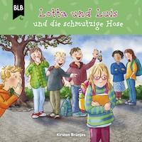 Lotta und Luis und die schmutzige Hose