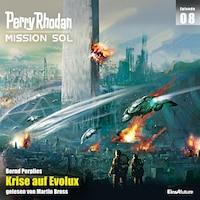 Perry Rhodan Mission SOL Episode 08: Krise auf Evolux