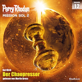 Perry Rhodan Mission SOL 2 Episode 12: Der Chaopressor
