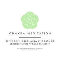 Chakra Meditation: Öffne Dein Herzchakra und lass die Lebensenergie wieder fließen!