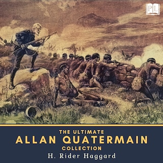 The Ultimate Allan Quatermain Collection