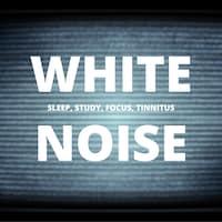 White Noise - Sleep, Study, Focus, Tinnitus