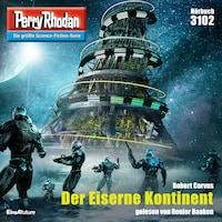 Perry Rhodan 3102: Der Eiserne Kontinent