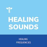 Healing Sounds - Healing Frequencies - Sound Healing