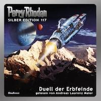 Perry Rhodan Silber Edition 117: Duell der Erbfeinde