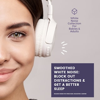 SMOOTHED WHITE NOISE: Block Out Distractions & Get A Better Sleep