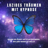 Luzides Träumen mit Hypnose
