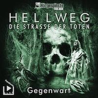 Hörgespinste Trilogie: Hellweg: Die Strasse der Toten – Teil 2 – Gegenwart