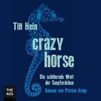 Crazy Horse. Die schillernde Welt der Seepferdchen