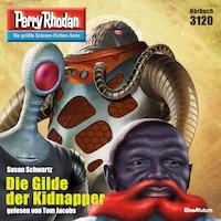 Perry Rhodan 3120: Die Gilde der Kidnapper