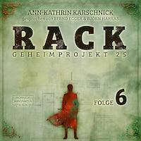 Rack - Geheimprojekt 25, Folge 6 (ungekürzt)